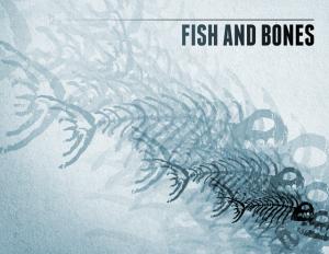 Fish And Bones