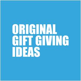 Original Gift Giving Ideas