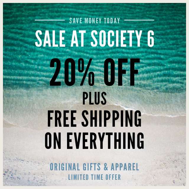 Sale On Gifts And Apparel At #Society6