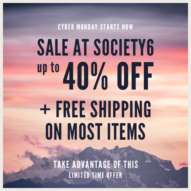 Cyber Monday At Society 6 Starts Now