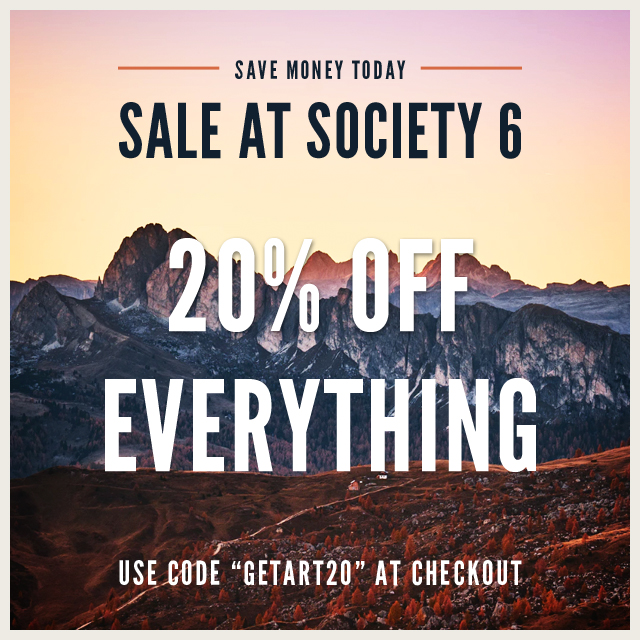 Sale At Society 6 Today 20% Off