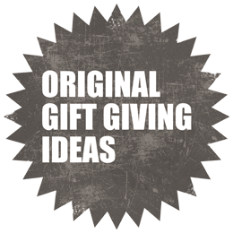 Original Gift Giving Ideas
